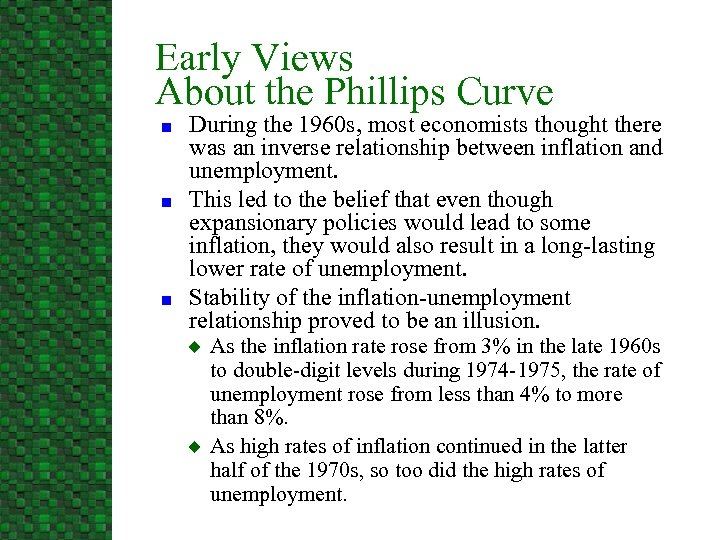 Early Views About the Phillips Curve n n n During the 1960 s, most