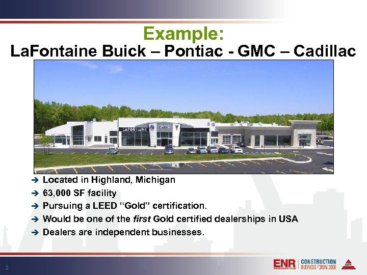 Example: La. Fontaine Buick – Pontiac - GMC – Cadillac è è è 2