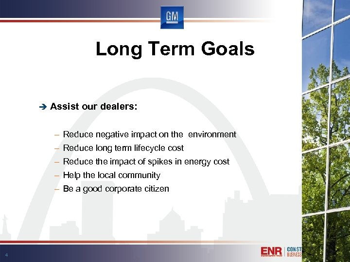 Long Term Goals è Assist our dealers: – Reduce negative impact on the environment