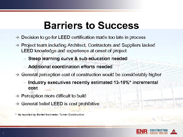 Barriers to Success è Decision to go for LEED certification made too late in