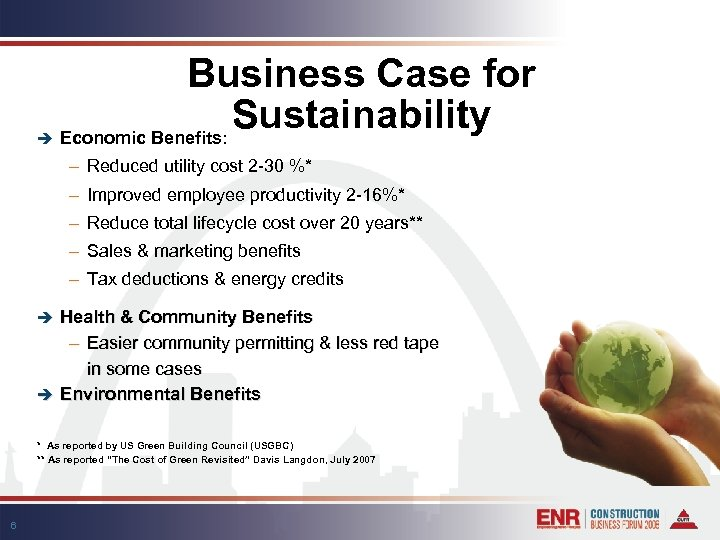 è Business Case for Sustainability Economic Benefits: – Reduced utility cost 2 -30 %*