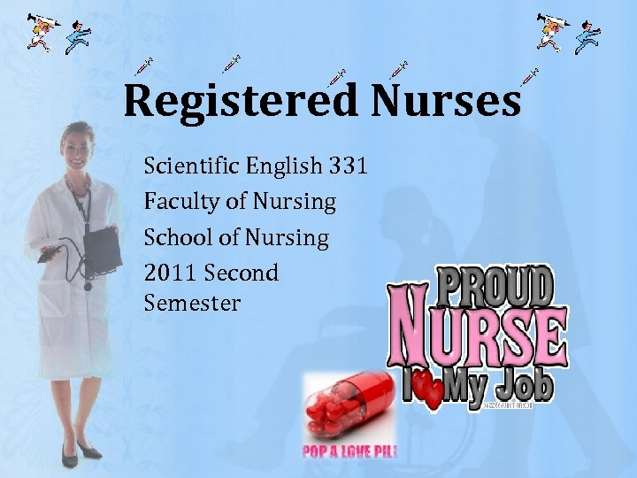 Registered Nurses Scientific English 331 Faculty of Nursing School of Nursing 2011 Second Semester