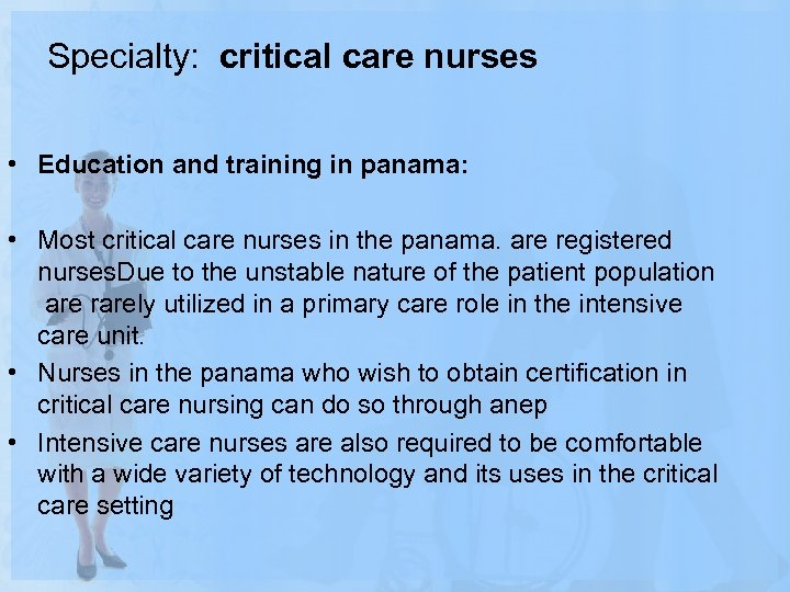 Specialty: critical care nurses • Education and training in panama: • Most critical care