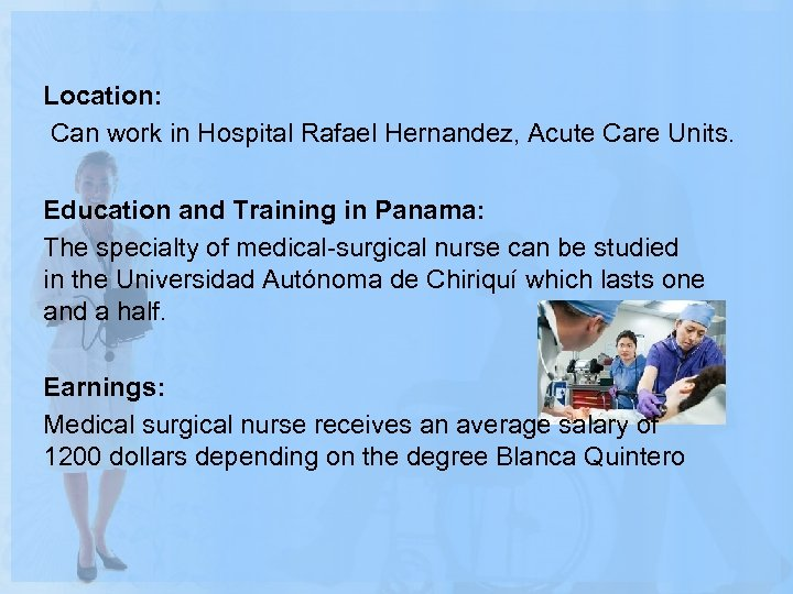 Location: Can work in Hospital Rafael Hernandez, Acute Care Units. Education and Training