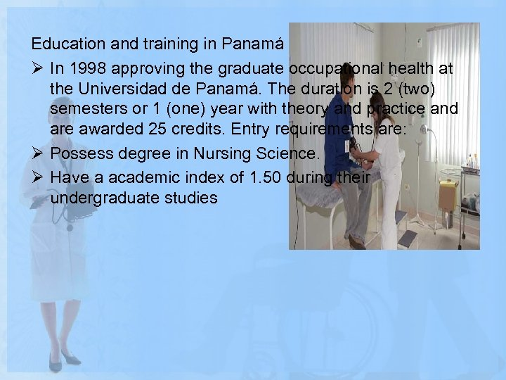 Education and training in Panamá Ø In 1998 approving the graduate occupational health at