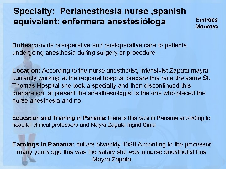 Specialty: Perianesthesia nurse , spanish equivalent: enfermera anestesióloga Eunides Montoto Duties: provide preoperative and