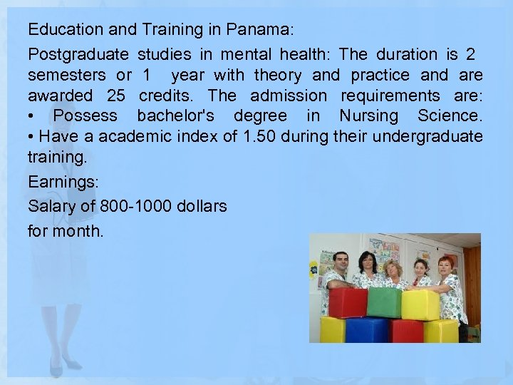 Education and Training in Panama: Postgraduate studies in mental health: The duration is 2