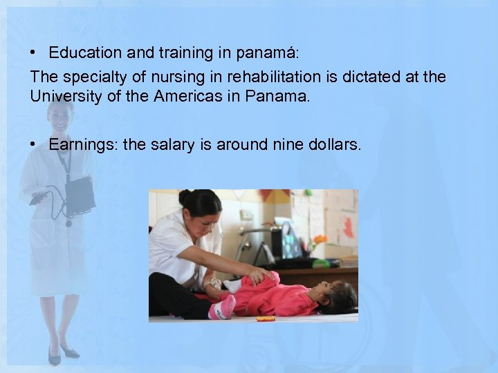 • Education and training in panamá: The specialty of nursing in rehabilitation is