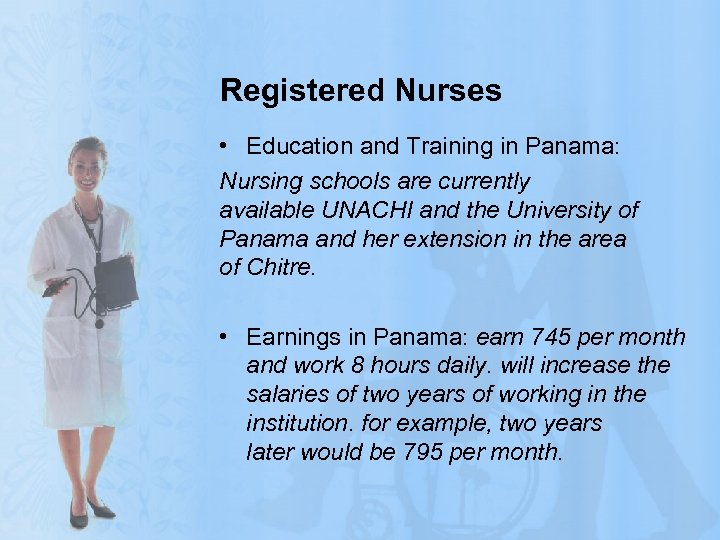Registered Nurses • Education and Training in Panama: Nursing schools are currently available UNACHI