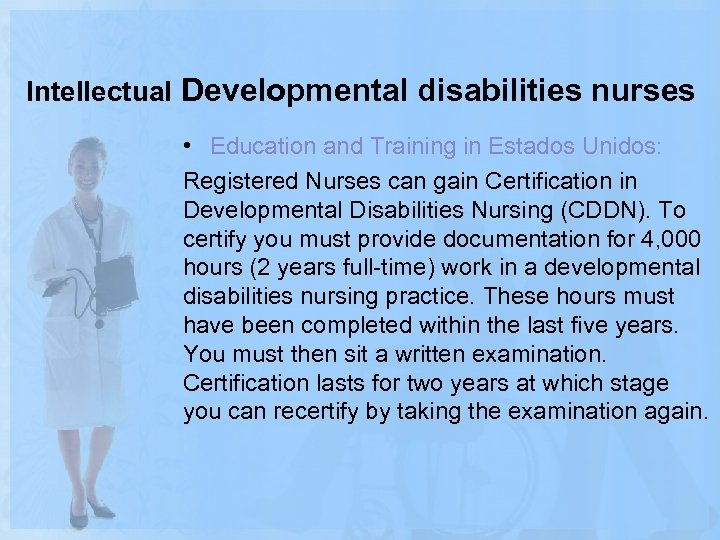 Intellectual Developmental disabilities nurses • Education and Training in Estados Unidos: Registered Nurses can