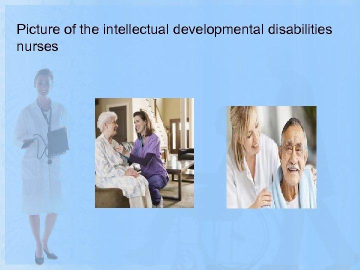 Picture of the intellectual developmental disabilities nurses