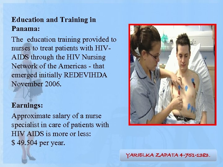 Education and Training in Panama: The education training provided to nurses to treat patients