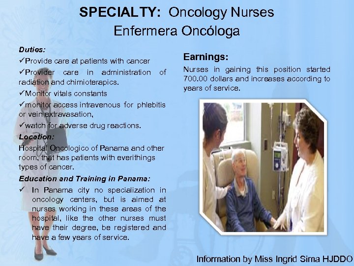 SPECIALTY: Oncology Nurses Enfermera Oncóloga Duties: üProvide care at patients with cancer üProvider care