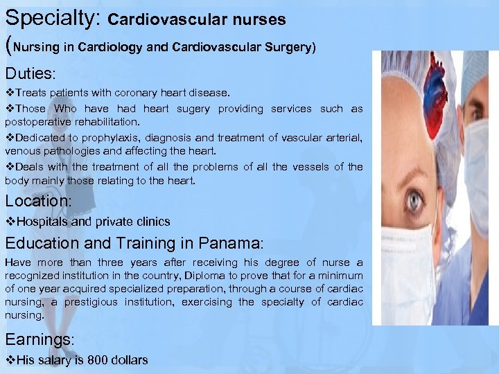 Specialty: Cardiovascular nurses (Nursing in Cardiology and Cardiovascular Surgery) Duties: v. Treats patients with