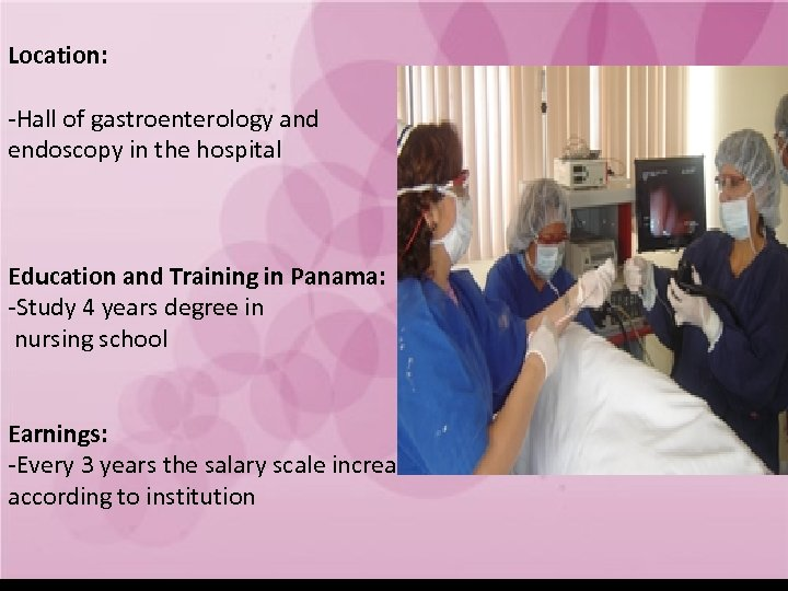 Location: -Hall of gastroenterology and endoscopy in the hospital Education and Training in Panama: