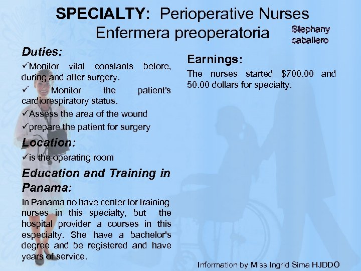 SPECIALTY: Perioperative Nurses Enfermera preoperatoria Stephany caballero Duties: Earnings: üMonitor vital constants before, during