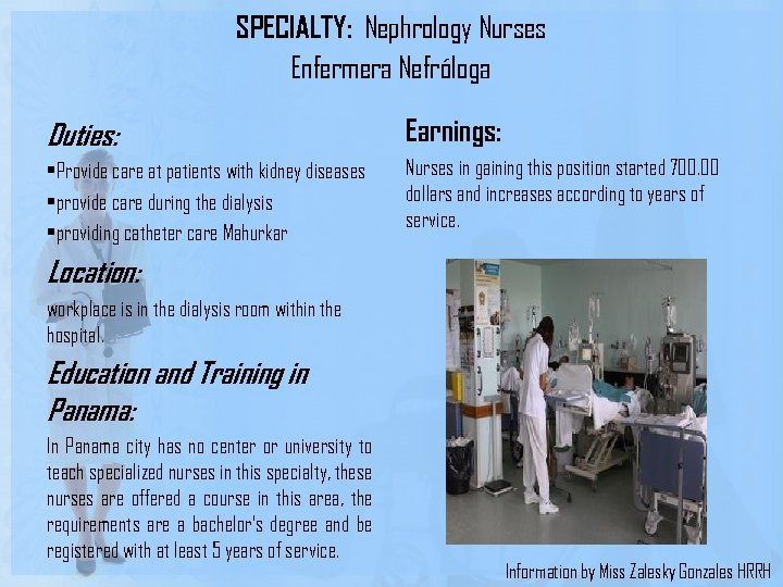 SPECIALTY: Nephrology Nurses Enfermera Nefróloga Duties: • Provide care at patients with kidney diseases