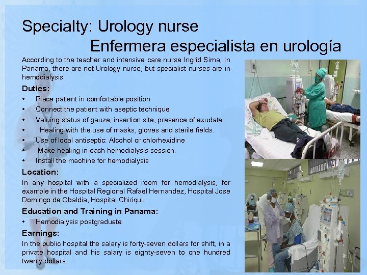 Specialty: Urology nurse Enfermera especialista en urología According to the teacher and intensive care