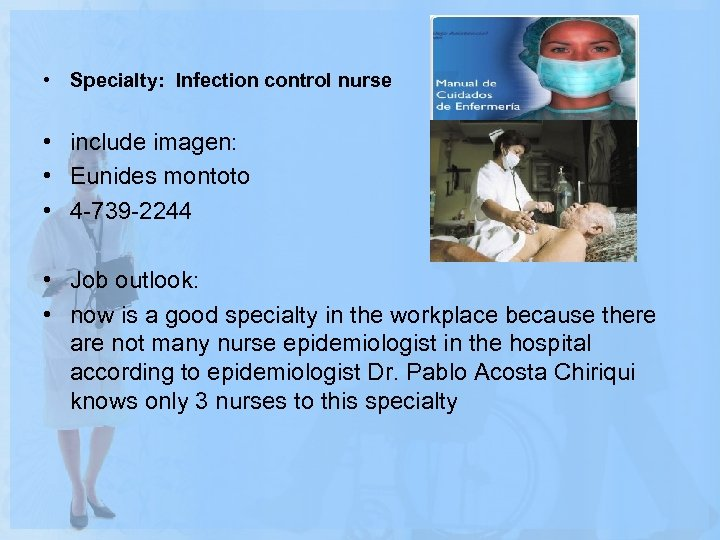 • Specialty: Infection control nurse • include imagen: • Eunides montoto • 4