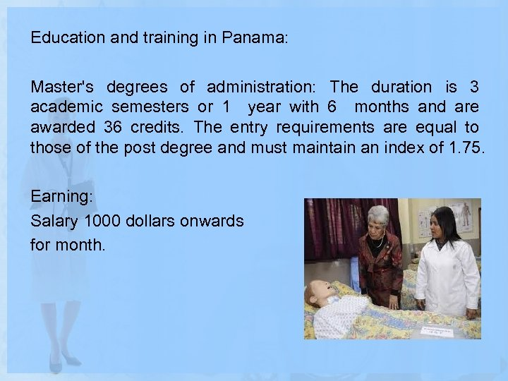 Education and training in Panama: Master's degrees of administration: The duration is 3 academic