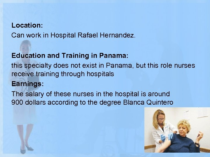 Location: Can work in Hospital Rafael Hernandez. Education and Training in Panama: this