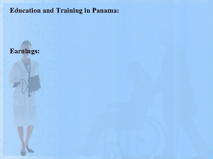 Education and Training in Panama: Earnings:
