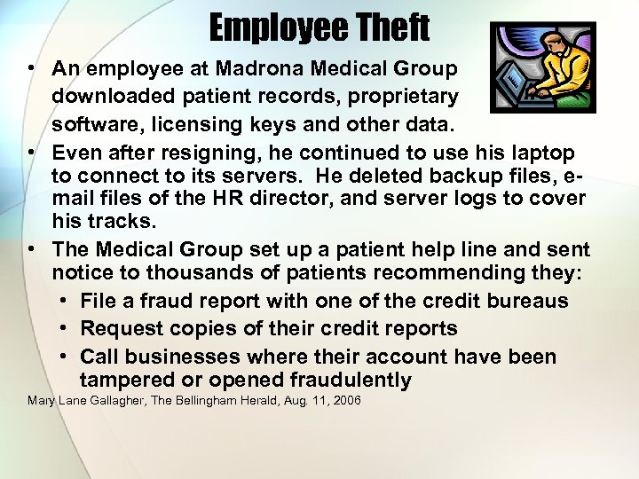 Employee Theft • An employee at Madrona Medical Group downloaded patient records, proprietary software,