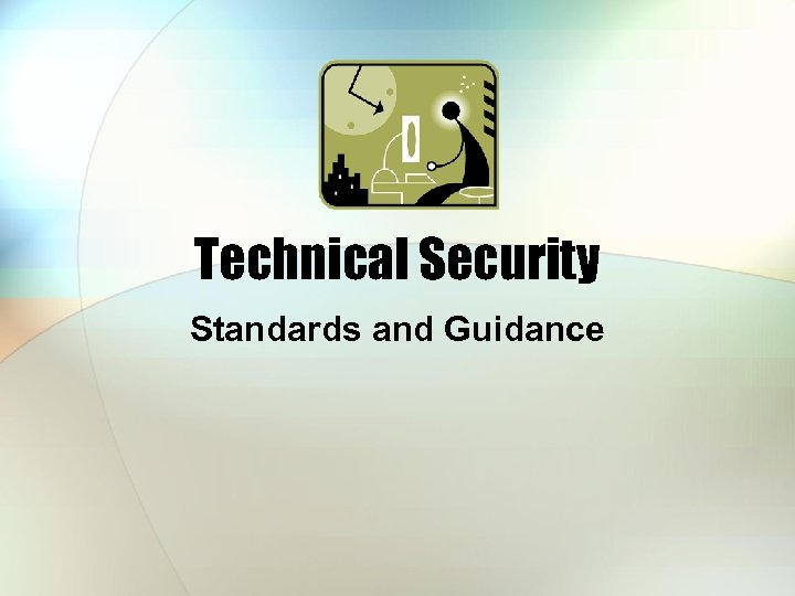 Technical Security Standards and Guidance