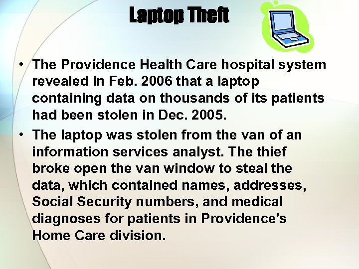 Laptop Theft • The Providence Health Care hospital system revealed in Feb. 2006 that