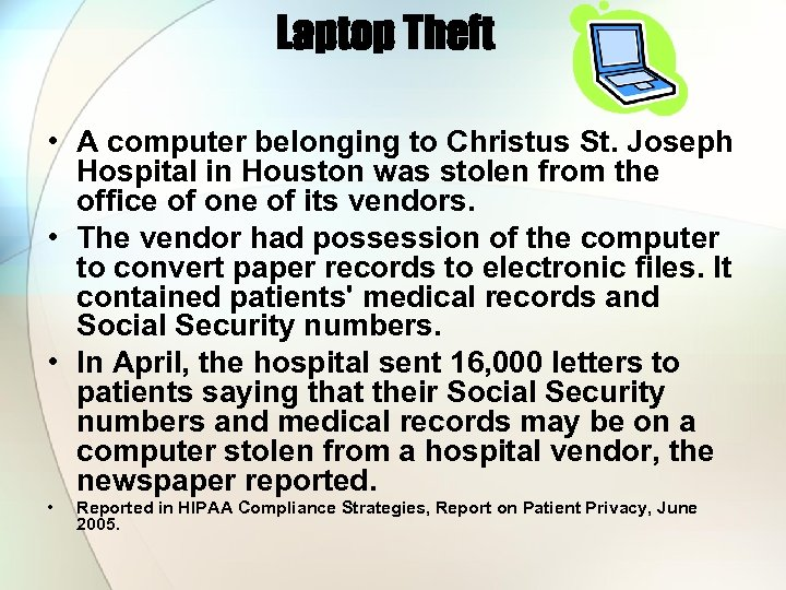 Laptop Theft • A computer belonging to Christus St. Joseph Hospital in Houston was