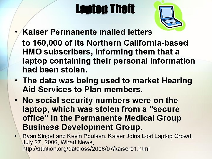 Laptop Theft • Kaiser Permanente mailed letters to 160, 000 of its Northern California-based