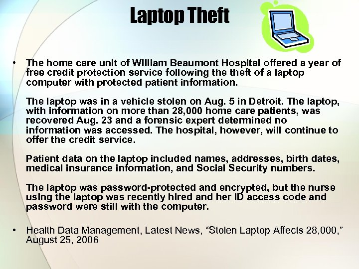 Laptop Theft • The home care unit of William Beaumont Hospital offered a year