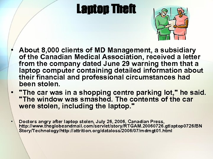 Laptop Theft • About 8, 000 clients of MD Management, a subsidiary of the