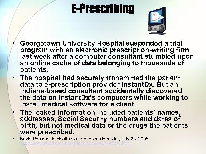 E-Prescribing • Georgetown University Hospital suspended a trial program with an electronic prescription-writing firm