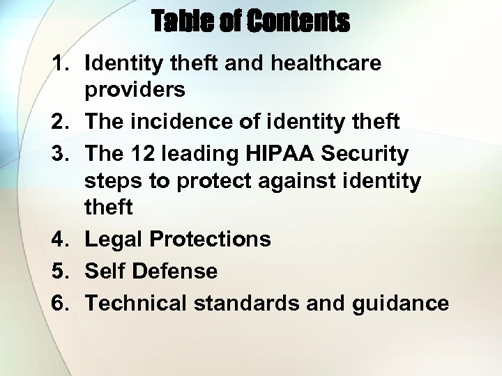 Table of Contents 1. Identity theft and healthcare providers 2. The incidence of identity