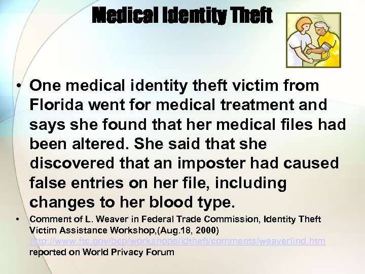 Medical Identity Theft • One medical identity theft victim from Florida went for medical