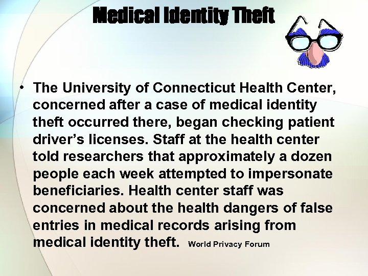 Medical Identity Theft • The University of Connecticut Health Center, concerned after a case