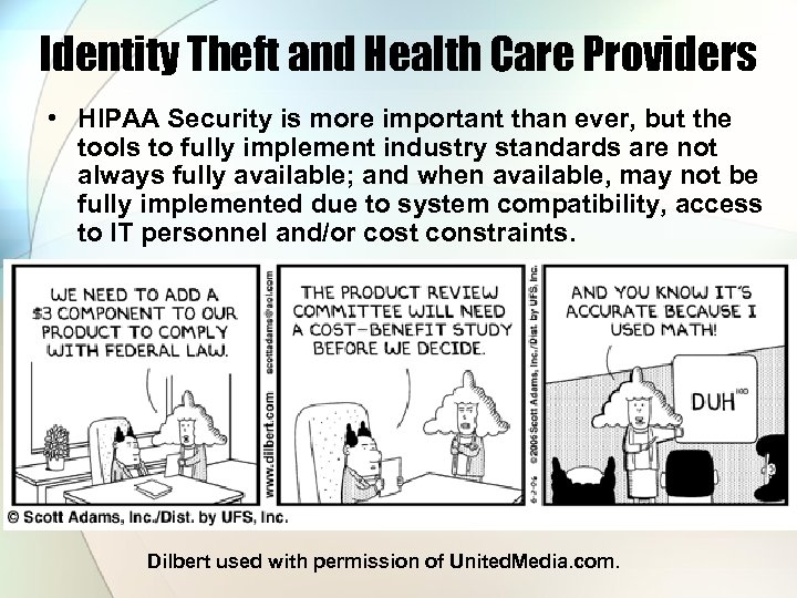 Identity Theft and Health Care Providers • HIPAA Security is more important than ever,