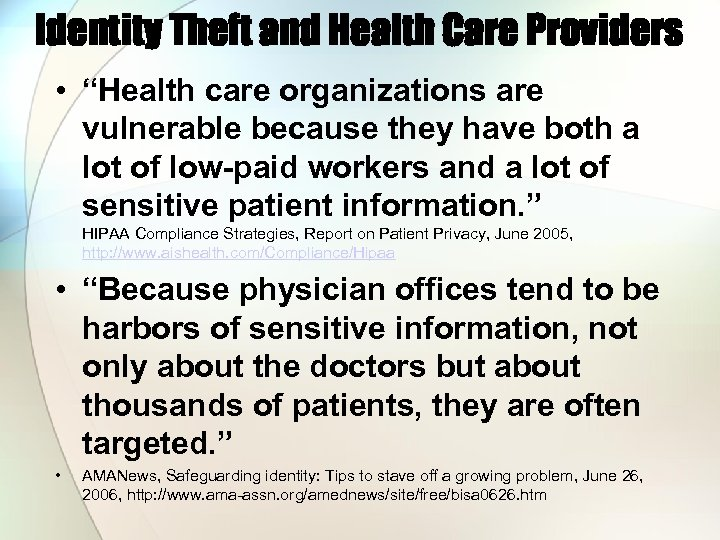 """Identity Theft and Health Care Providers • """"Health care organizations are vulnerable because they"""