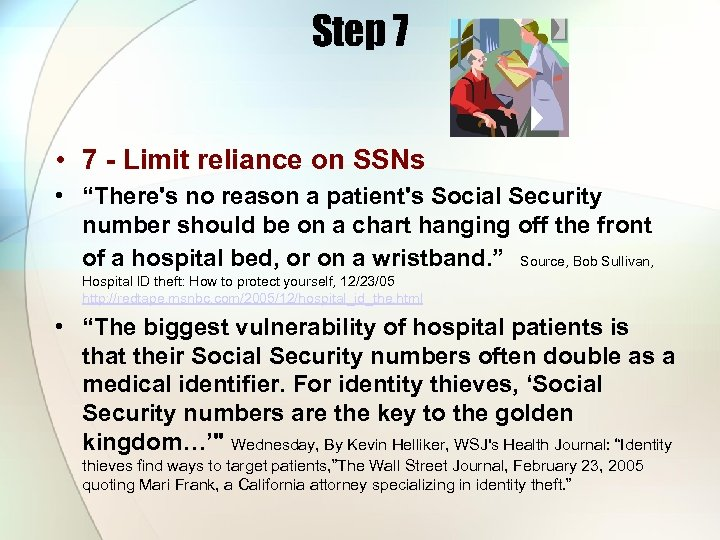 """Step 7 • 7 - Limit reliance on SSNs • """"There's no reason a"""