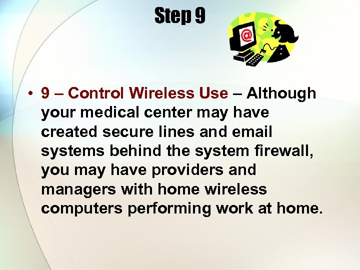 Step 9 • 9 – Control Wireless Use – Although your medical center may