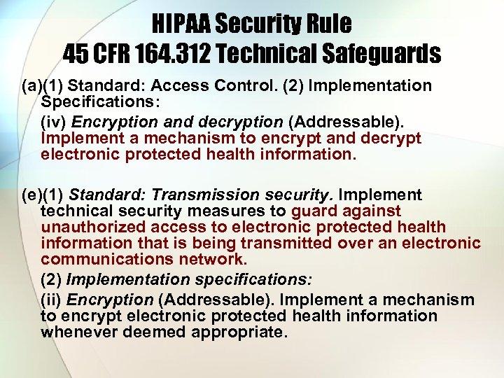 HIPAA Security Rule 45 CFR 164. 312 Technical Safeguards (a)(1) Standard: Access Control. (2)