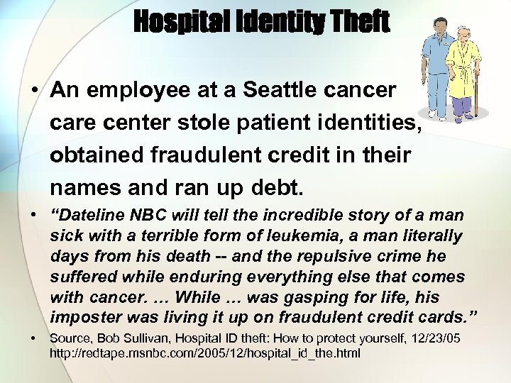 Hospital Identity Theft • An employee at a Seattle cancer care center stole patient