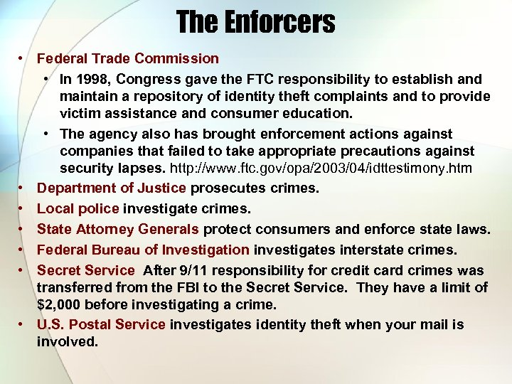 The Enforcers • Federal Trade Commission • In 1998, Congress gave the FTC responsibility
