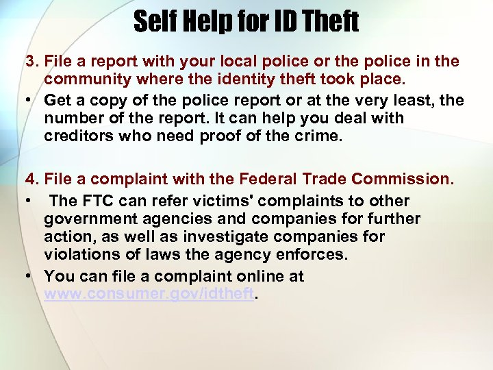 Self Help for ID Theft 3. File a report with your local police or