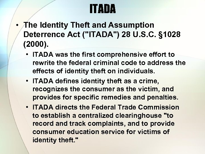 ITADA • The Identity Theft and Assumption Deterrence Act (