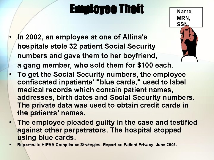 Employee Theft Name, MRN, SSN • In 2002, an employee at one of Allina's