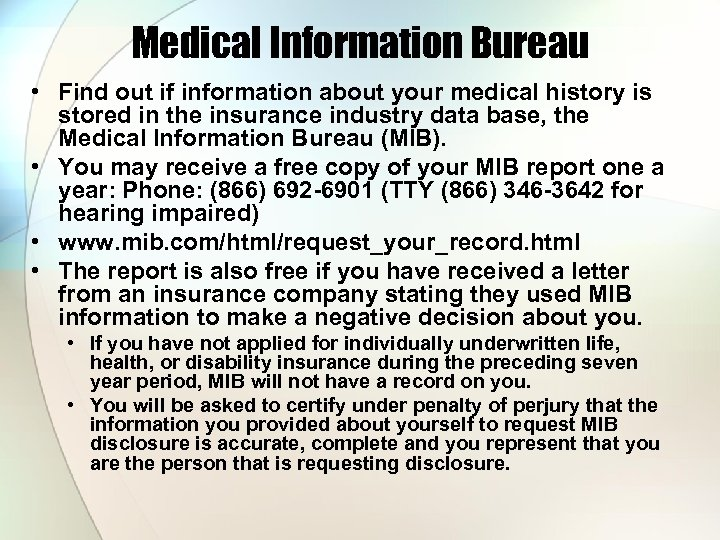 Medical Information Bureau • Find out if information about your medical history is stored