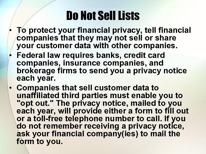 Do Not Sell Lists • To protect your financial privacy, tell financial companies that