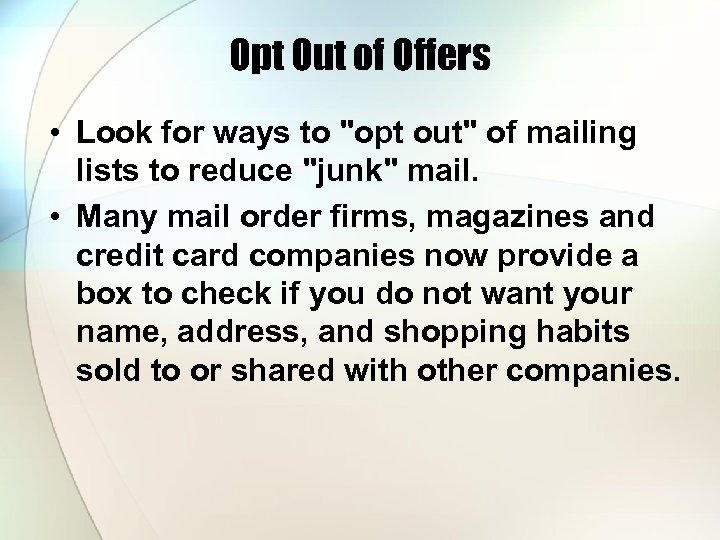 Opt Out of Offers • Look for ways to